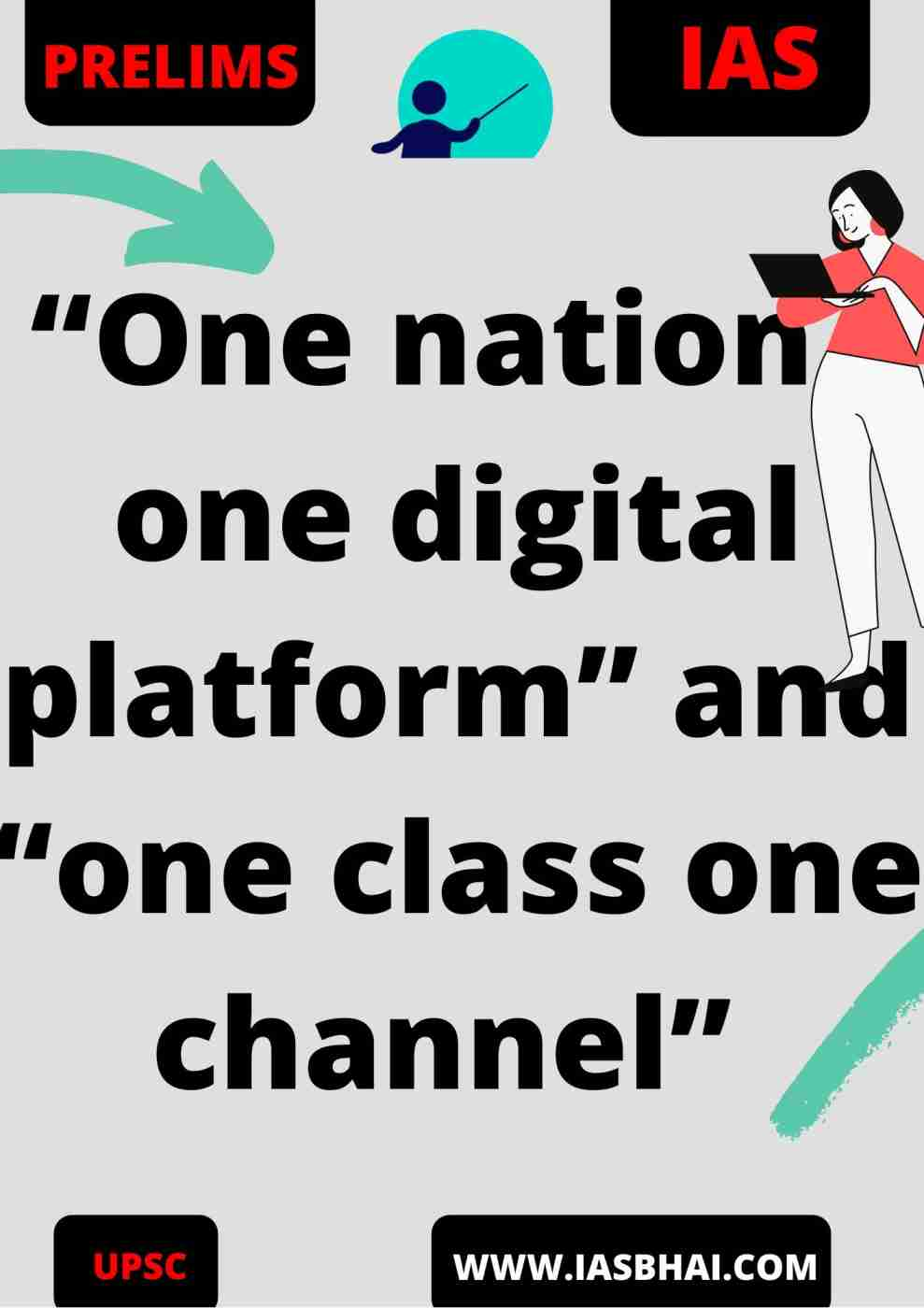 """""""One nation , one digital platform"""" and """"one class one channel"""" UPSC"""