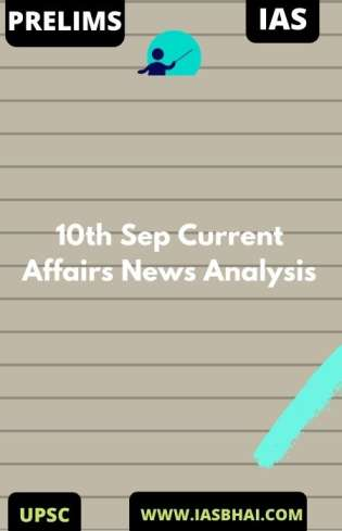 10th Sep Current Affairs News Analysis