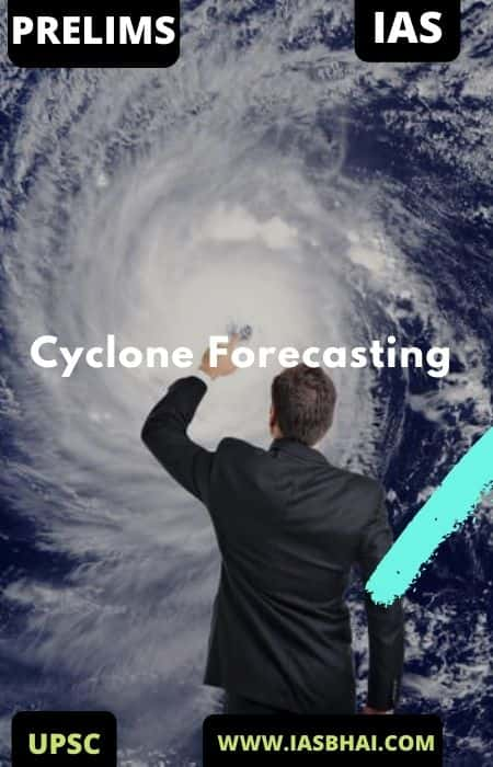 11 Things To Know About Cyclone Forecasting _ UPSC