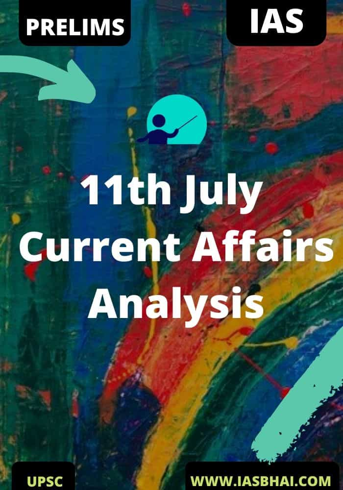 11th July Current Affairs News Analysis Prelims & Mains 2020