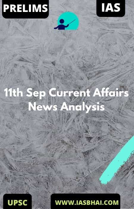 11th Sep Current Affairs News Analysis