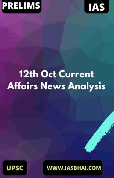 12th Oct Current Affairs News Analysis
