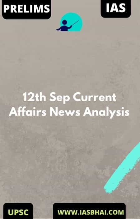 12th Sep Current Affairs News Analysis