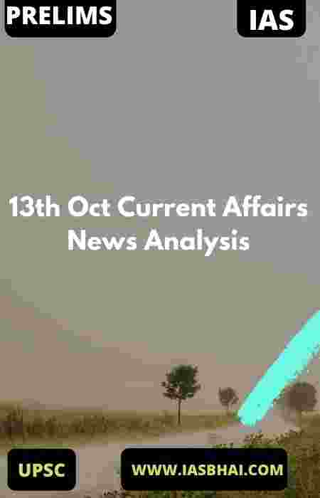 13th Oct Current Affairs News Analysis