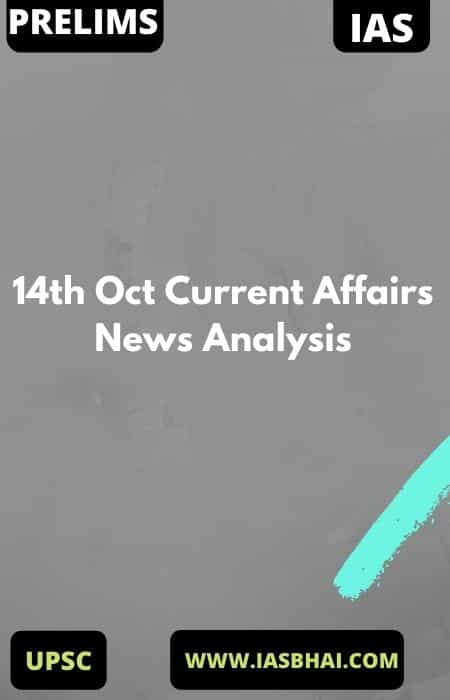 14th Oct Current Affairs News Analysis