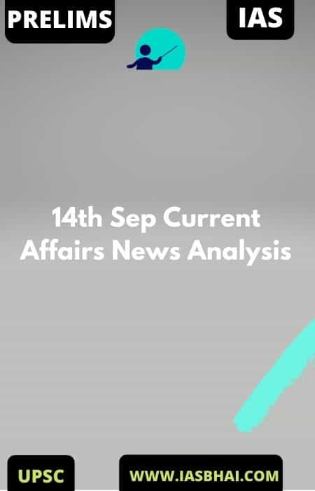 14th Sep Current Affairs News Analysis