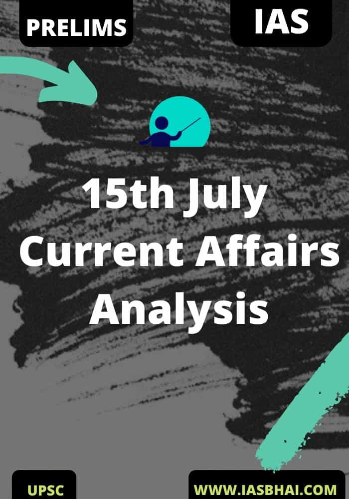 15th July Current Affairs News Analysis Prelims & Mains 2020