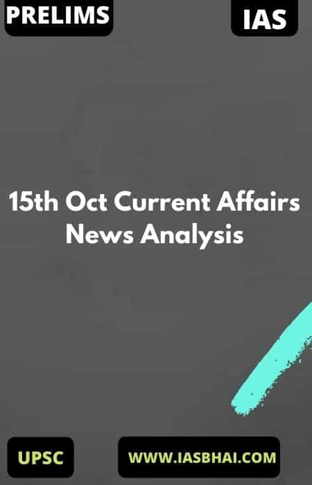 15th Oct Current Affairs News Analysis