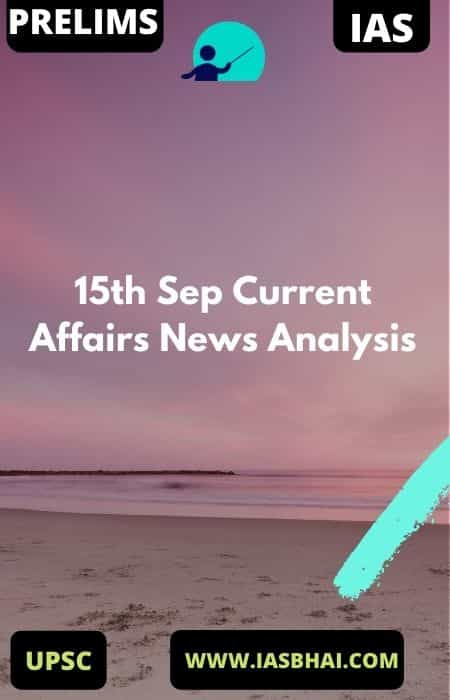 15th Sep Current Affairs News Analysis