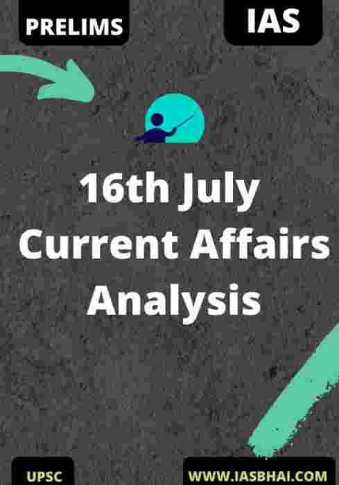 16th July Current Affairs News Analysis Prelims & Mains 2020