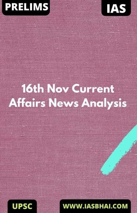 16th Nov Current Affairs News Analysis