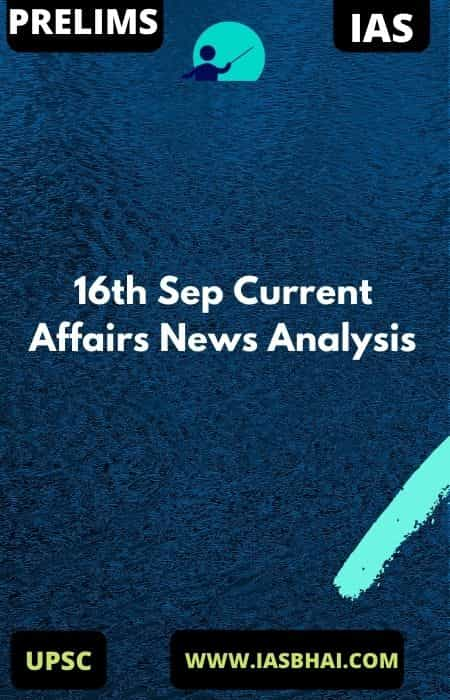 16th Sep Current Affairs News Analysis