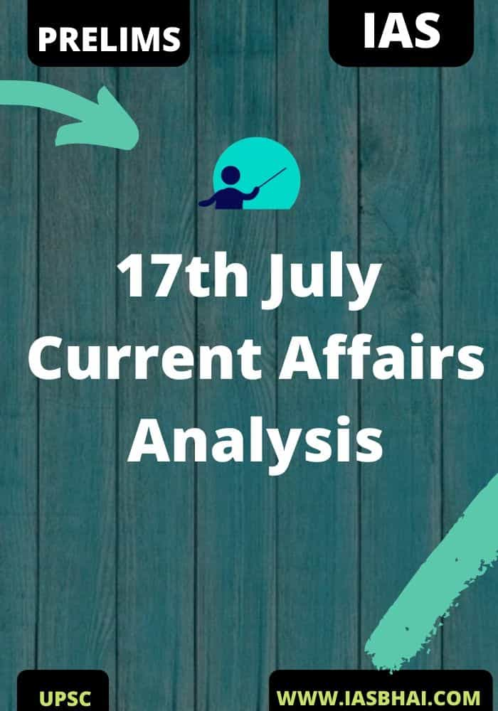17th July Current Affairs News Analysis Prelims & Mains 2020