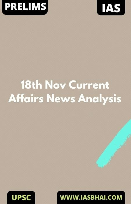 18th Nov Current Affairs News Analysis