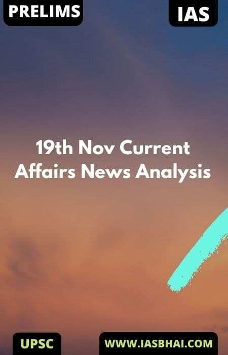 19th Nov Current Affairs News Analysis