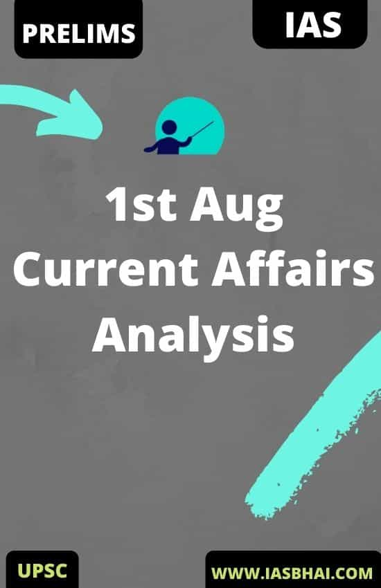 1st Aug Daily Current Affairs Analysis for UPSC