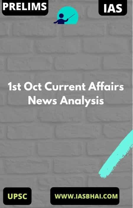 1st Oct Current Affairs News Analysis
