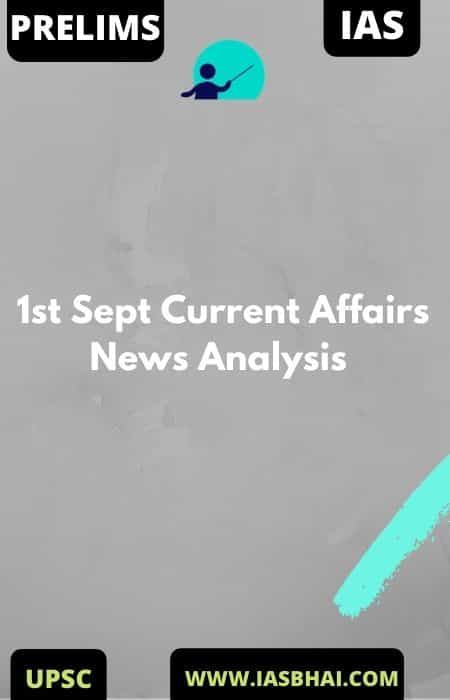 1st Sept Current Affairs News Analysis