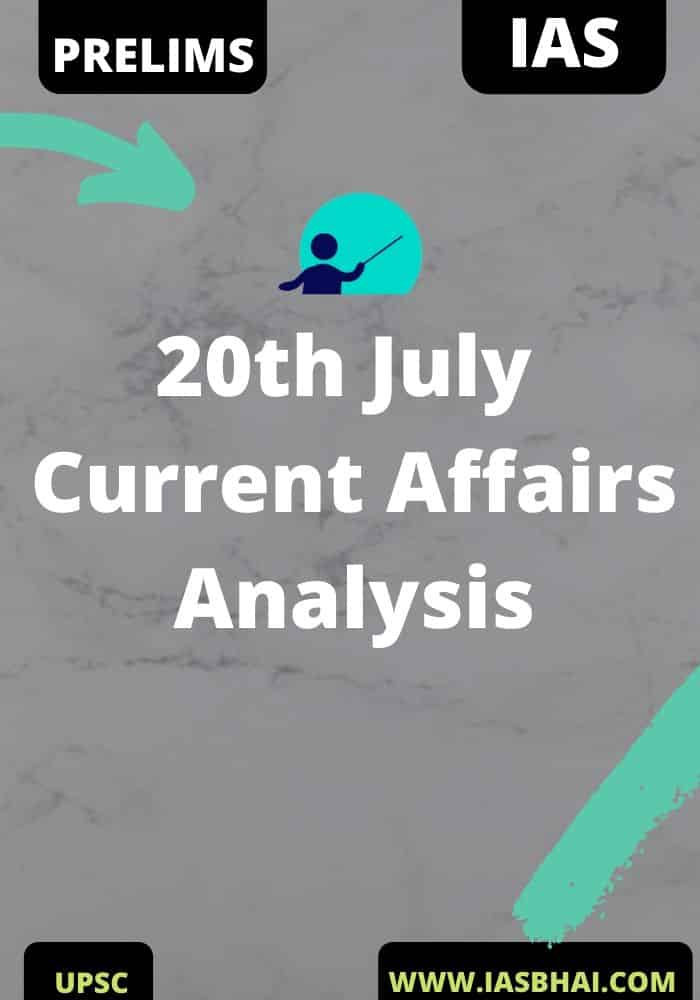 20th July Current Affairs News Analysis Prelims & Mains 2020