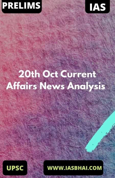 20th Oct Current Affairs News Analysis