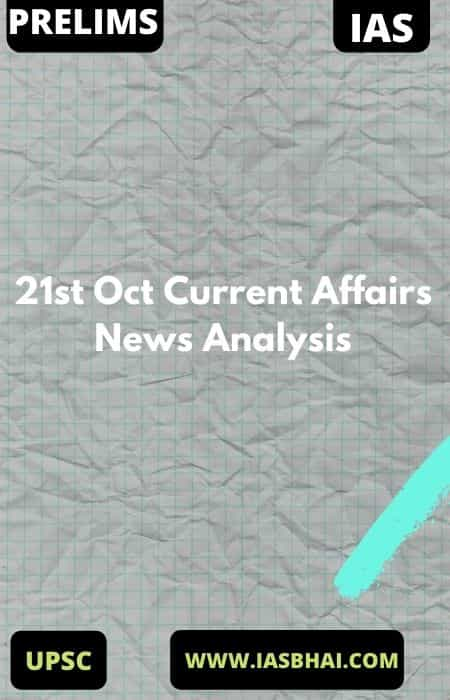21st Oct Current Affairs News Analysis