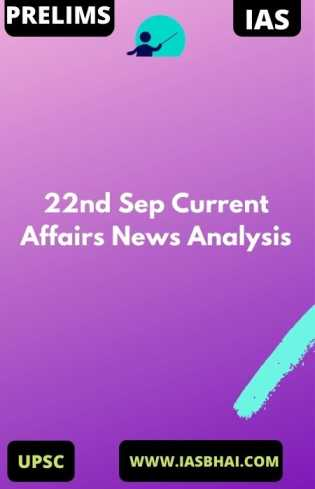 22nd Sep Current Affairs News Analysis