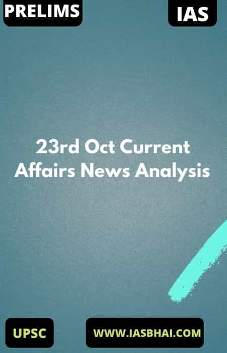23rd Oct Current Affairs News Analysis