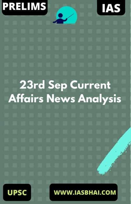 23rd Sep Current Affairs News Analysis