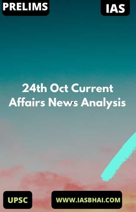 24th Oct Current Affairs News Analysis