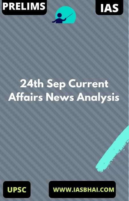 24th Sep Current Affairs News Analysis