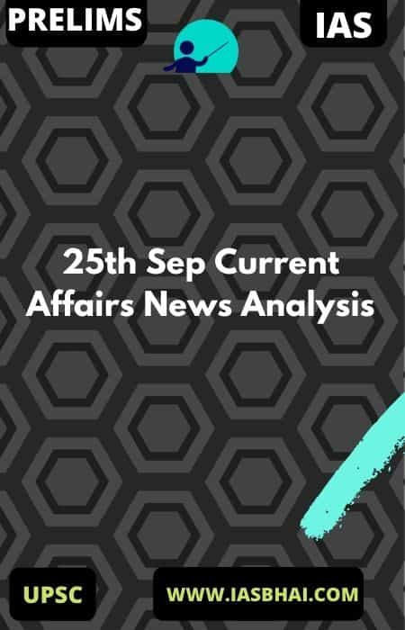 25th Sep Current Affairs News Analysis