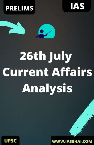 26 th July Current Affairs News Analysis _ Prelims & Mains 2020