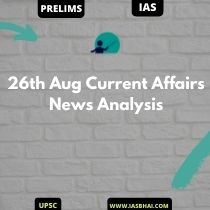 26th Aug Current Affairs News Analysis