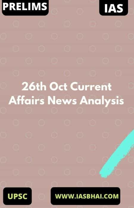 26th Oct Current Affairs News Analysis