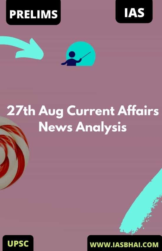 27th Aug Current Affairs News Analysis