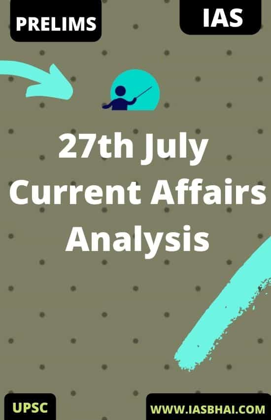 27th July Current Affairs News Analysis _ Prelims & Mains 2020