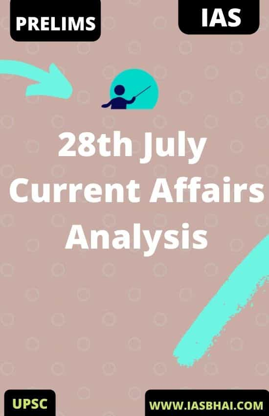 28th July Current Affairs News Analysis _ Prelims & Mains 2020