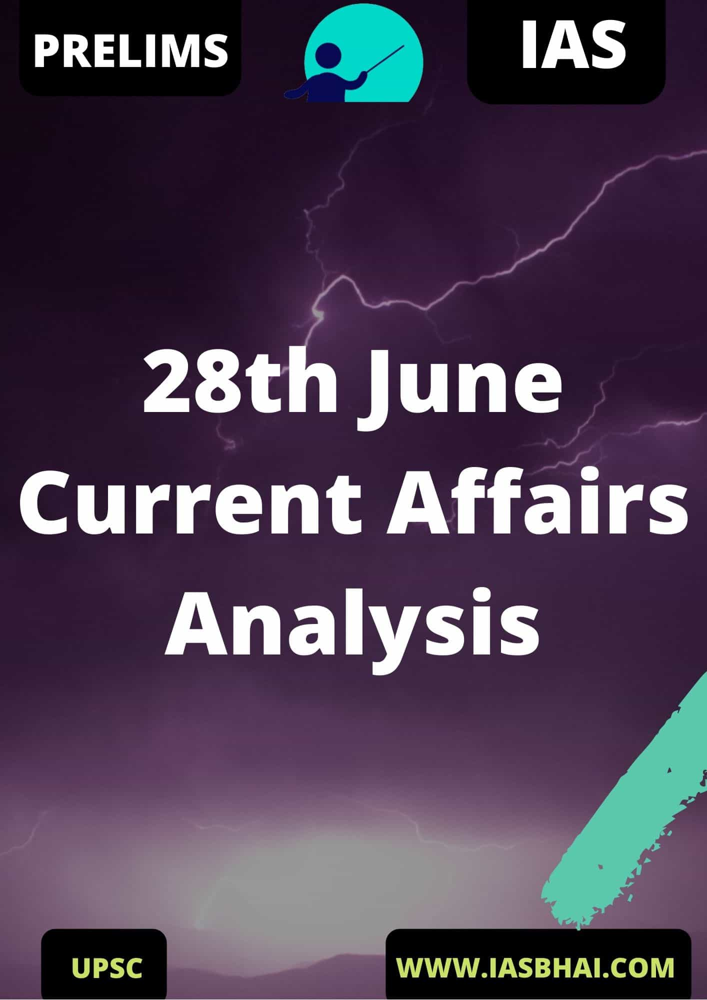 28th June Current Affairs News Analysis Prelims & Mains 2020