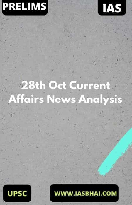 28th Oct Current Affairs News Analysis