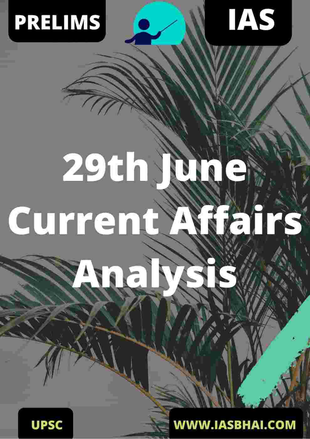 29th June Current Affairs News Analysis Prelims & Mains 2020