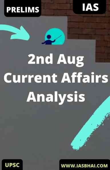 2nd Aug Daily Current Affairs Analysis for UPSC