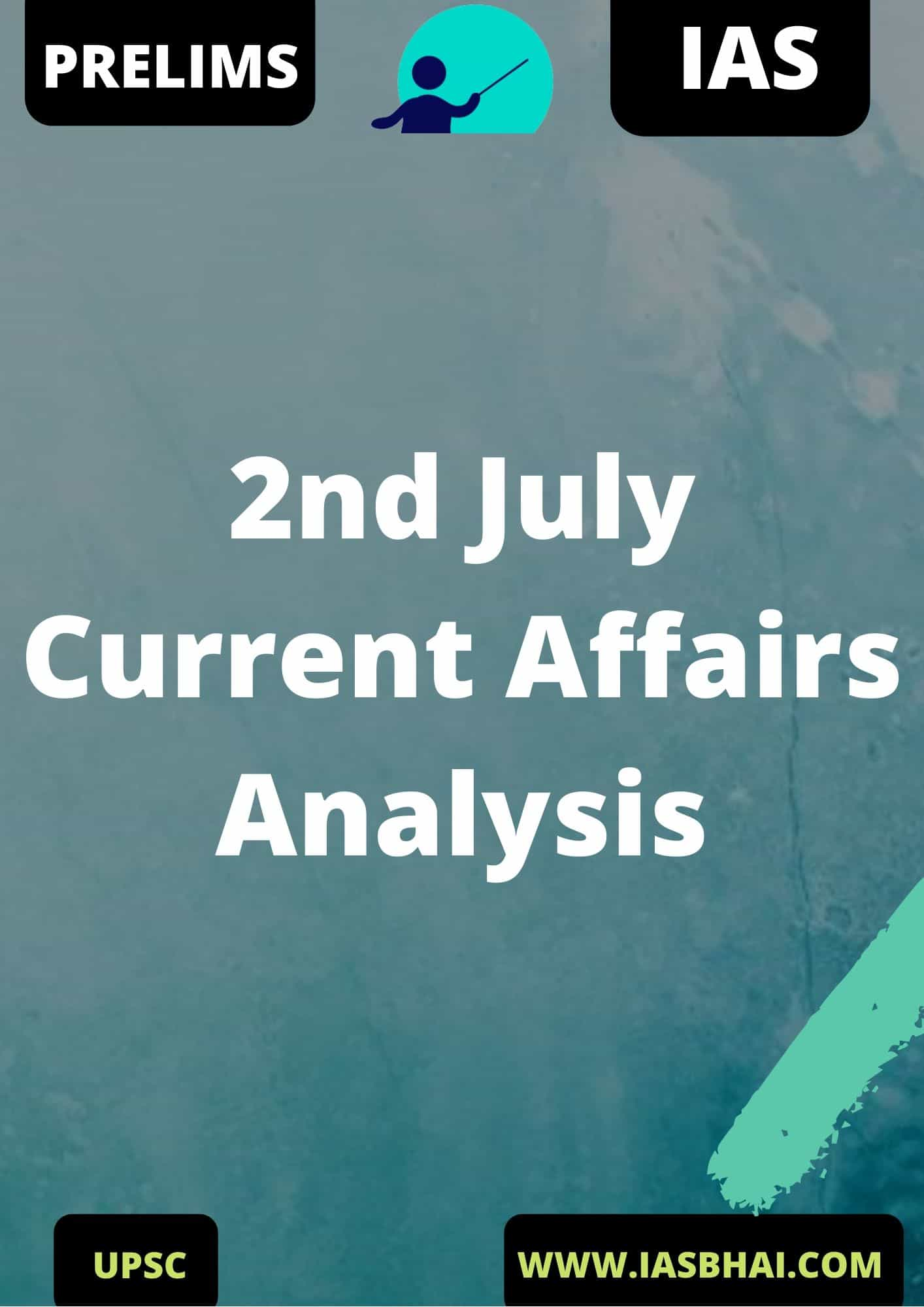 2nd July Current Affairs News Analysis Prelims & Mains 2020