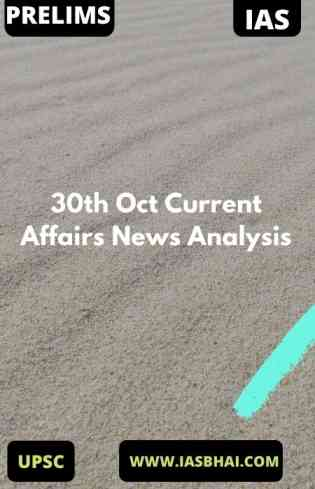 30th Oct Current Affairs News Analysis