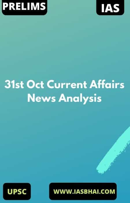 31st Oct Current Affairs News Analysis