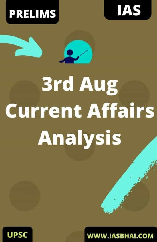 3rd Aug Current Affairs News Analysis