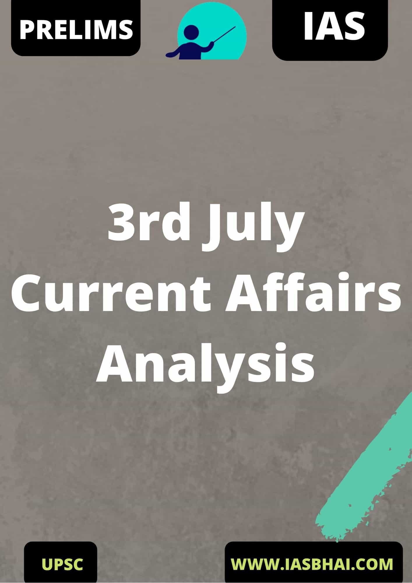 3rd July Current Affairs News Analysis Prelims & Mains 2020