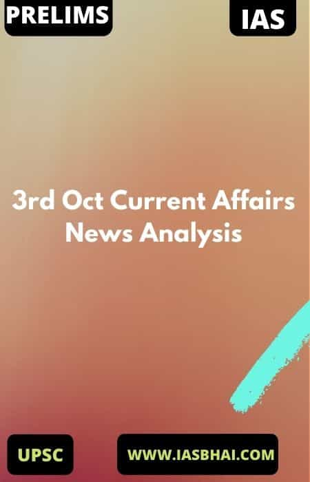 3rd Oct Current Affairs News Analysis