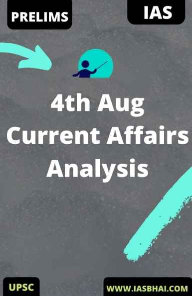 4th Aug Daily Current Affairs Analysis for UPSC