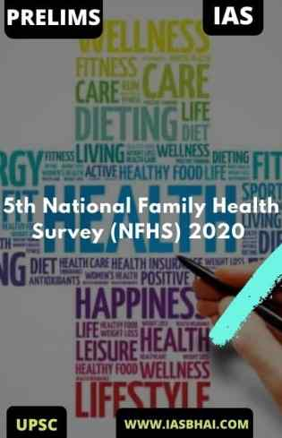 5th National Family Health Survey (NFHS) 2020 | UPSC