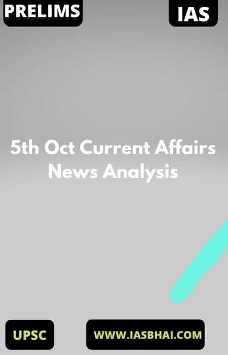 5th Oct Current Affairs News Analysis
